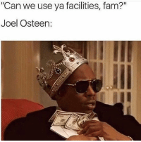 """Fam, Memes, and Wshh: """"Can we use ya facilities, fam?""""  Joel Osteen Who did this?! 😳😩🤦♂️ WSHH"""