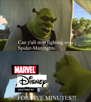 Five Minutes: Can y'all stop fighting over  Spider-Man rights  MARVEL  DiSNEP  SONY  FOR FIVE MINUTES?!