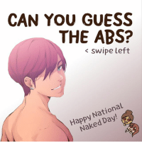 It's National Nude Day! Appreciate your body as well as these glorious Webtoon bods 💪 Can you guess who these abs belong to? (We just really wanted an excuse to upload these hehehe 😏) . . webtoon linewebtoon comics lol abs bodypositive: CAN YOU GUESS  THE ABS?  < swipe left  Happy National  Happed Day  Naked Day! It's National Nude Day! Appreciate your body as well as these glorious Webtoon bods 💪 Can you guess who these abs belong to? (We just really wanted an excuse to upload these hehehe 😏) . . webtoon linewebtoon comics lol abs bodypositive