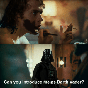 scifiseries:  When you bring me out: Can you introduce me as Darth Vader?  /JJ935 scifiseries:  When you bring me out