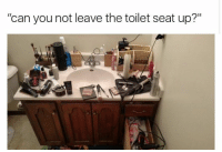 """Memes, 🤖, and Seat: """"can you not leave the toilet seat up?"""""""