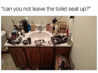"""Memes, Falling Down, and 🤖: """"can you not leave the toilet seat up?"""" I hope she falls down the toilet. 😒🙄😂🚽"""