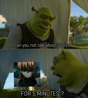 Anime, Meme, and Justice: Can you not talk about justice  FOR 5 MINUTES? Akame ga kill meme #296