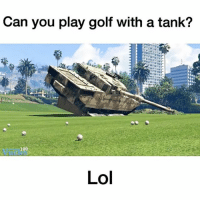 Halo, Memes, and Minecraft: Can you play golf with a tank?  Lol Follow @FullGTA for more! ----------------- Full™ Family •@fullhotties •@fullgamingcontent •@fullsportings •@fullvehicles •@fullgtaposts ----------------- Credit: Vucko Yt ----------------- gaming xboxone callofduty playstation ps4 blackops3 bo3 xbox360 ps3 xbox videogames advancedwarfare clashofclans blackops2 cod psn halo playstation gamer bo2 gta5 mlg meme pokemongo pokemon minecraft gta gtav gtaonline