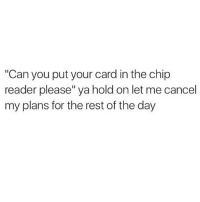 thumb_can you put your card in the chip reader please 18021265 25 best chip reader memes resting memes, cancelled memes