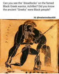 "@Regrann from @melaninvibez400 - The Greeks worshipped a Black God. Why didn't I learn this in school?? Oh yea, because it's a hero story so he can't be black. blacklivesmatter The early Greek-Roman gods & goddesses such as Achilles, Apollo, Zeus, Hercules, Athena, Venus, were all Black, being renditions of the Black Egyptian gods. The historian Herodotus himself wrote ""the names of nearly all the gods came to Greece from Egypt."" The Aeneid, like the Iliad, Odyssey and all the other great epics of the world, is a poetic story dealing with Black people! Aeneas, the Trojan hero of Virgil's Aeneid, was in direct descent from Dardanus, the African founder of Troy. Africans gave us Math, Algebra, Geometry, and Trigonometry! -Including the Arabic Numbers! Africans also originated the world's first known universities. Greeks created a fictitious God deriving from truthful depictions of historical ""Egyptian gods"", to worship and later identify with. Zeus, is Greek in origin, however the Greek gods were simply recreated forms of Egyptian gods, who were the ancient black gods of Egypt (formerly known as Kemet, meaning black land) before it was conquered. Regrann: Can you see the ""dreadlocks"" on the famed  Black Greek warrior, Achilles? Did you know  the ancient ""Greeks"" were Black people?  IG: @melani navibez400 @Regrann from @melaninvibez400 - The Greeks worshipped a Black God. Why didn't I learn this in school?? Oh yea, because it's a hero story so he can't be black. blacklivesmatter The early Greek-Roman gods & goddesses such as Achilles, Apollo, Zeus, Hercules, Athena, Venus, were all Black, being renditions of the Black Egyptian gods. The historian Herodotus himself wrote ""the names of nearly all the gods came to Greece from Egypt."" The Aeneid, like the Iliad, Odyssey and all the other great epics of the world, is a poetic story dealing with Black people! Aeneas, the Trojan hero of Virgil's Aeneid, was in direct descent from Dardanus, the African founder of Troy. Africans gave us Math, Algebra, Geometry, and Trigonometry! -Including the Arabic Numbers! Africans also originated the world's first known universities. Greeks created a fictitious God deriving from truthful depictions of historical ""Egyptian gods"", to worship and later identify with. Zeus, is Greek in origin, however the Greek gods were simply recreated forms of Egyptian gods, who were the ancient black gods of Egypt (formerly known as Kemet, meaning black land) before it was conquered. Regrann"