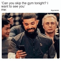 "Gym, Fitness, and Can: 'Can you skip the gym tonight? I  want to see you""  me:  @gymaholic Can you skip the gym tonight?  I want to see you.  More motivation: https://www.gymaholic.co  #fitness #motivation #gymaholic"