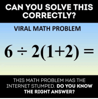 Internet, Math, and Answers: CAN YOU SOLVE THIS  CORRECTLY?  VIRAL MATH PROBLEMM  THIS MATH PROBLEM HAS THE  INTERNET STUMPED. DO YOU KNOW  THE RIGHT ANSWER? Can you solve it? 🤔 https://t.co/62pJZ53Z16