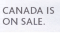 Courageous Canadian Memes is selling.: CANADA IS  ON SALE Courageous Canadian Memes is selling.