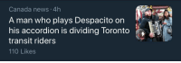 Andrew Bogut, News, and Canada: Canada news 4h  A man who plays Despacito on  his accordion is dividing Toronto  transit riders  110 Likes  two