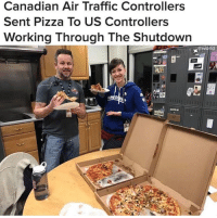 Pizza, Traffic, and World: Canadian Air Traffic Controllers  Sent Pizza To US Controllers  Working Through The Shutdown  @world dammit, Canadians need to stop being so wholesome.
