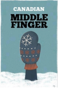Canadian: CANADIAN  MIDDLE  FINGER