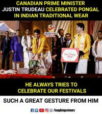 #JustinTrudeau: CANADIAN PRIME MINISTER  JUSTIN TRUDEAU CELEBRATED PONGAL  IN INDIAN TRADITIONAL WEAR  LAUGHING  215  ㅇ646  HE ALWAYS TRIES TO  CELEBRATE OUR FESTIVALS  SUCH A GREAT GESTURE FROM HIM #JustinTrudeau