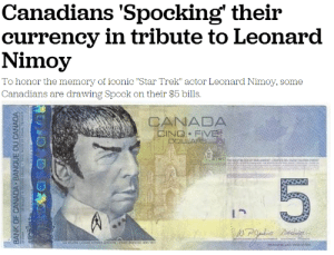 """kirk-out: kirk-out: bless this nation (once again) : Canadians 'Spocking' theiir  currency in tribute to Leonard  Nimoy  To honor the memory of iconic """"Star Trek"""" actor Leonard Nimoy, some  Carnacdiar ar drawing Spxk on their $bills.   CANADA  BING F kirk-out: kirk-out: bless this nation (once again)"""