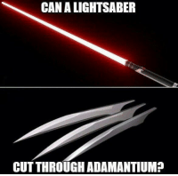 Dank, 🤖, and Ref: CANALIGHTSABER  CUTTHROUGHADAMANTIUMP Someone needs to invent both of these so we can put them to the test. http://9gag.com/gag/aBW0OxP?ref=fbpic