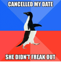 Af, Rude, and Date: CANCELLED MY DATE  SHE DIDN'T FREAKOUT Just be truthful. Dont ghost, its rude af