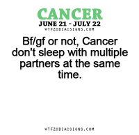 Love, Cancer, and Free: CANCER  JUNE 21 JULY 22  W T FZ0DI AC SIGNS COM  Btlgt or not, Cancer  don't sleep with multiple  partners at the same  time.  W TFZ0 DIAC SIGNS COM Aug 27, 2016. Difficulties that you have in a love relationship, you can overcome with honest and open conversation. It is necessary to devote yourself sufficiently to your   ......FOR FULL HOROSCOPE VISIT: http://horoscope-daily-free.net