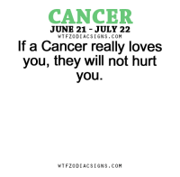 Apr 15, 2017. Your emotional disintegration continues. You can't see clearly what is happening to you. You are too influenced by your dreams, illusions and........FOR FULL HOROSCOPE VISIT: http://horoscope-daily-free.net/cancer: CANCER  JUNE 21 JULY 22  W TFZ0 DIAC SIGNS COM  If a Cancer really loves  you, they will not hurt  you.  W TFZ0 DIAC SIGNS COM Apr 15, 2017. Your emotional disintegration continues. You can't see clearly what is happening to you. You are too influenced by your dreams, illusions and........FOR FULL HOROSCOPE VISIT: http://horoscope-daily-free.net/cancer