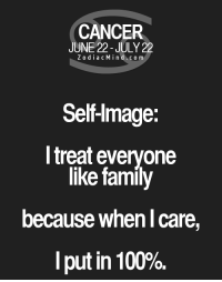 Anaconda, Family, and Cancer: CANCER  JUNE 22-JULY 22  Z o dia c M i n d c o m  Sell-mage  I treat everyone  like family  because when l care  I put in 100% May 23, 2017. Today you will easily make a new, interesting acquaintance. It is possible that it will  ......FOR FULL HOROSCOPE VISIT: http://horoscope-daily-free.net