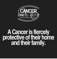 Confidence, Family, and Cancer: CANCER  JUNE 22-JULY 22  Z o dia c M i n d c o m  A Cancer is fiercely  protective of their home  and their family. Apr 17, 2017. Offered protections will have to be justified, but at the moment you don't have the self-confidence to do ........FOR FULL HOROSCOPE VISIT: http://horoscope-daily-free.net