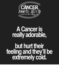 Cancer, Free, and Horoscope: CANCER  JUNE 22-JULY 22  Z o dia c M i n d c o m  A Cancer is  really adorable,  but hurt their  feeling and they'll be  extremely cold. Apr 7, 2017. You are looking for any change, adventure, because you can't stand monotony. It simply isn't your style to stay in a relationship that lacks   .....FOR FULL HOROSCOPE VISIT: http://horoscope-daily-free.net