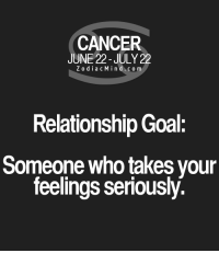 Sep 17, 2016. Your emotional disintegration period is proceeding. You don't like it when you are soft and silky, and that is exactly how you sometimes feel ........FOR FULL HOROSCOPE VISIT: http://horoscope-daily-free.net/cancer: CANCER  JUNE 22-JULY 22  Z o dia c M i n d c o m  Relationship Goal:  Someone who takes your  feelings seriously. Sep 17, 2016. Your emotional disintegration period is proceeding. You don't like it when you are soft and silky, and that is exactly how you sometimes feel ........FOR FULL HOROSCOPE VISIT: http://horoscope-daily-free.net/cancer