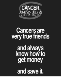 Aug 12, 2016. There are no indications of unwanted changes in the business plan. As long as you act in  ......FOR FULL HOROSCOPE VISIT: http://horoscope-daily-free.net/cancer: CANCER  JUNE 22-JULY 22  Z o dia c M i n d c o m  Cancers are  very true friends  and always  know how to  get money  and save it. Aug 12, 2016. There are no indications of unwanted changes in the business plan. As long as you act in  ......FOR FULL HOROSCOPE VISIT: http://horoscope-daily-free.net/cancer