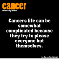 May 16, 2017. You have vivid love imagination, but, in reality, your love life is quite poor. Everything that is supposed to come will come, at the right time for ......FOR FULL HOROSCOPE VISIT: http://horoscope-daily-free.net/cancer: Cancer  zodiaccity.tumblr  Cancers life can be  somewhat  complicated because  they try to please  everyone but  themselves.  zodiaccity.tumblr May 16, 2017. You have vivid love imagination, but, in reality, your love life is quite poor. Everything that is supposed to come will come, at the right time for ......FOR FULL HOROSCOPE VISIT: http://horoscope-daily-free.net/cancer
