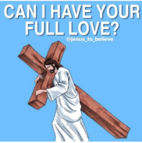 Can I have your full love? ____________________________________________ jesus_to_believe bible God Love Redeemed Saved Christian Christianity Pray Chosen jesus lord truth praying christ jesuschrist bible word godly angels cross faith inspiration jesussaves jesuslovesyou: CANI HAVE YOUR  FULL LOVE?  @jesus to believe Can I have your full love? ____________________________________________ jesus_to_believe bible God Love Redeemed Saved Christian Christianity Pray Chosen jesus lord truth praying christ jesuschrist bible word godly angels cross faith inspiration jesussaves jesuslovesyou