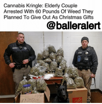 "Christmas, Drugs, and Jail: Cannabis Kringle: Elderly Couple  Arrested With 60 Pounds Of Weed They  Planned To Give Out As Christmas Gifts  @balleralert  SHERIFF  17015229, Cannabis Kringle: Elderly Couple Arrested With 60 Pounds Of Weed They Planned To Give Out As Christmas Gifts – blogged by @MsJennyb ⠀⠀⠀⠀⠀⠀⠀ ⠀⠀⠀⠀⠀⠀⠀ On Tuesday, an elderly couple was on their way to Boston and Vermont when York County, Nebraska officials stopped them in their tracks for failing to signal. During the stop, officials smelled marijuana and asked to search the vehicle. ⠀⠀⠀⠀⠀⠀⠀ ⠀⠀⠀⠀⠀⠀⠀ Upon the search, 80-year-old Patrick Jiron agreed and admitted to having the illegal substance in his car. As officials conducted the authorized search, deputies found 60 pounds of weed in the pickup topper, with multiple containers of concentrated THC, all worth more than $300,000. ⠀⠀⠀⠀⠀⠀⠀ ⠀⠀⠀⠀⠀⠀⠀ According to reports, the couple was traveling from northern California, attempting to deliver the marijuana for Christmas presents. But now, the couple faces felony possession charges, as they had no drug tax stamp, which is required in Nebraska to deal drugs. ⠀⠀⠀⠀⠀⠀⠀ ⠀⠀⠀⠀⠀⠀⠀ The two were arrested on Interstate 80 and cited on charges on possession of marijuana with the intent to deliver and of lacking a drug tax stamp. According to reports, while Jiron is being held in the York County jail, his 83-year-old wife has been cited but not locked up, ""due to some medical issues."""