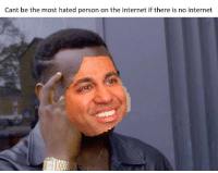 "Internet, Logic, and Tumblr: Cant be the most hated person on the internet if there is no internet <p><a href=""http://memehumor.net/post/168608067678/str8-logic"" class=""tumblr_blog"">memehumor</a>:</p>  <blockquote><p>Str8 logic.</p></blockquote>"