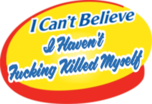 Me irl: Can't Believe  IHaven't  Rucking Killed Myself Me irl