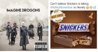 <p>25 Random Memes To Get You Into The Daily Grind</p>: Can't believe Snickers is taking  #NoNutNovember so literally  IMAGINE DROGONS  00%  WIGHISKING  NUT FREE  #N  SNIGKERS  DRA G O N S  ADVISORY  EXPLICIT CONTENT  @memegourmet taxo <p>25 Random Memes To Get You Into The Daily Grind</p>