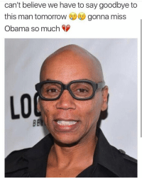 Bye Bye Obama NoFilterKings: can't believe we have to say goodbye to  this man tomorrow gonna miss  Obama so much Bye Bye Obama NoFilterKings
