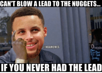 Nuggets just blew out the Warriors, 132-110. ... denver nuggets warriors nba meme memes funny basketball nbamemes: CAN'T BLOWA LEAD TO THE NUGGETS  ONBAMEMES  Penin  IF YOU NEVER HAD THE LEAD Nuggets just blew out the Warriors, 132-110. ... denver nuggets warriors nba meme memes funny basketball nbamemes