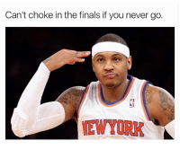 choking: Can't choke in the finals if you never go.