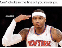 Basketball, Carmelo Anthony, and Memes: Can't choke in the finals if you never go.  @NBAMEMES Melo logic. ... carmelo anthony carmeloanthony melo 7 newyork knicks nba meme memes funny basketball nbamemes