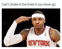 Basketball, Nba, and Sports: Can't choke in the finals if you never go  NEWYORK 😂 nbamemes nba carmelo knicks