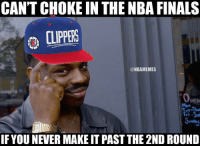 Chris Paul, Memes, and NBA Finals: CAN'T CHOKE IN THE NBA FINALS  ATIA  @NBAMEMES  Tue-Thur  Fri -Sai  IF YOUNEVER MAKE IT PAST THE 2ND ROUND Clippers logic. ... clippers la losangeles choker choke nba memes meme nbamemes funny basketball chris paul chrispaul cp3 logic