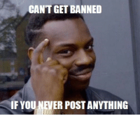 "Memes, Http, and Jokes: CANT GET BANNED  IF YOU NEVER POST ANYTHING <p>Jokes on you mods via /r/memes <a href=""http://ift.tt/2l74sj4"">http://ift.tt/2l74sj4</a></p>"