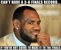 😂😭😎😎: CAN'T HAVE A 3-6 FINALS RECORD  @NBAMEMES  IF YOU'RE NOT GOING TO MAKE IT TO THE FINALS 😂😭😎😎