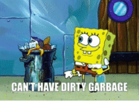 Dirty, Garbage, and Dev: CANT HAVE DIRTY GARBAGE Me (a jr dev): *comments and refactors code*