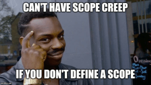 Define, Sunday, and Programmer Humor: CAN'T HAVE SCOPE CREEP  OPENING  pening  Mon  Tut-Thur  IFYOU DON'T DEFINE A SCOPE  Sunday  imgflip.com Advanced project management strategies