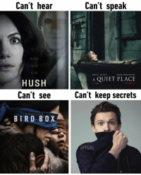9gag, Dank, and Quiet: Can't heair  Can't speak  SILENCE  CAN BE  KILLER  EMILY LUNT  IOHN KRASINSKI  A QUIET PLACE  HUSH  Can't see  APRILO  Can't keep secrets  BIRD B OX  @9GAG Spoiler-Man