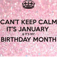 25+ Best Its My Birthday Month Memes | Keep Calm Memes, Gif ...