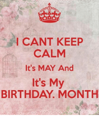 25 best birthday month memes its my birthday month memes feb memes birthday may and months cant keep i calm its may and its my birthday month thecheapjerseys Choice Image
