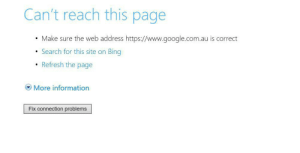 Google, School, and Bing: Can't reach this page  Make sure the web address https://www.google.com.au is correct  Search for this site on Bing  Refresh the page  More information  Fix connection problems My school blocked google, seriously, google.