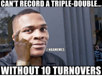 Memes, 🤖, and Turnover: CAN'T RECORD ATRIPLE-DOUBLE  @NBAMEMES  WITHOUT 10 TURNOVERS Westbrook logic. ThunderNation WarriorsNation russellwestbrook oklahomacitythunder nbamemes