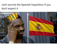 make spain great again: can't survive the Spanish Inquisition if you  don't expect it  @thesatiricalsquash make spain great again