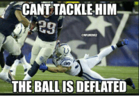 Patriots haters be like...: CANT TACKLE HIM  THE BALLISDEFLATED Patriots haters be like...